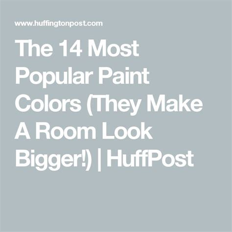 paint colors that make a room look bigger best 25 popular paint colors ideas on pinterest better