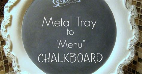 chalkboard paint for metal metal tray repurposed with chalk paint menu