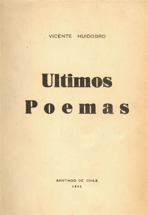 vicente huidobro poemas de vicente huidobro vicente huidobro ultimos poemas