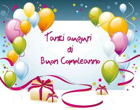 Happy Birthday And Best Wishes In Italian 99 Best Images About Auguri On Pinterest Un 2017 And