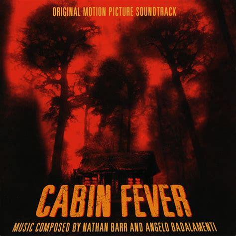 cabin fever movie 2002 film music site cabin fever soundtrack angelo badalamenti nathan barr la la land records