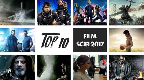 film fantasy recenti da vedere i top10 film di fantascienza pi 249 attesi del 2017 youtube
