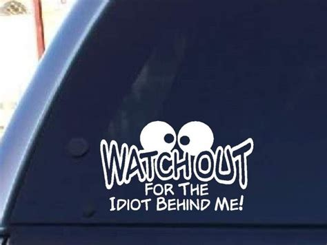 Window Sticker Quotes by 60 Hillarious Bumper Stickers That Will Make Someone Else