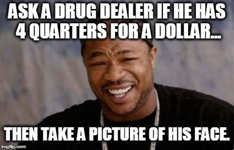 Take All The Drugs Meme - take all the drugs meme 28 images if people whom take