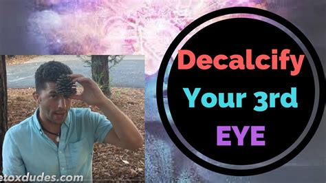 3rd Eye Opener Detox by How To Actually Decalcify Your Pineal Gland 3rd Eye