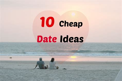 10 Date Ideas by 10 Cheap Date Ideas Our Be Like