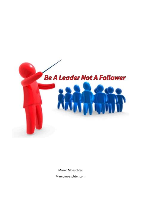 Be The Leader be a leader not a follower