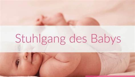 stuhlgang baby krankheiten a z babytipps24 de