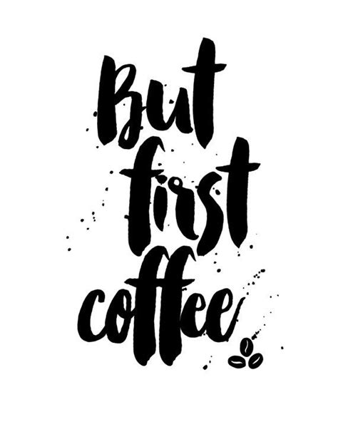 printable posters black and white but first coffee poster prints printable quote by