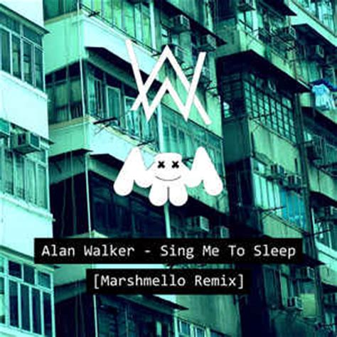 alan walker sing me to sleep mp3 alan walker 9 sing me to sleep marshmello remix