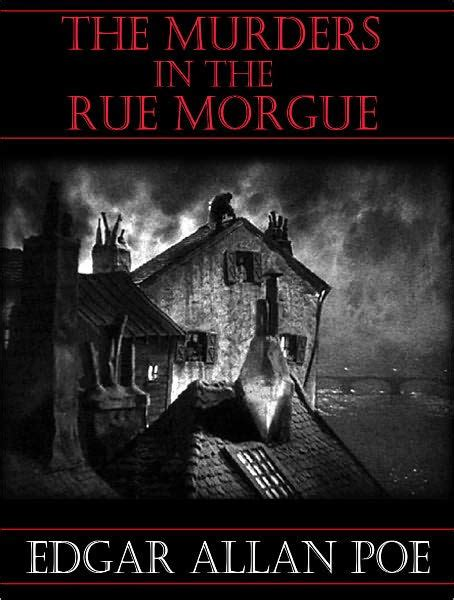 The Murders In The Rue Morgue the murders in the rue morgue edgar allen poe by edgar