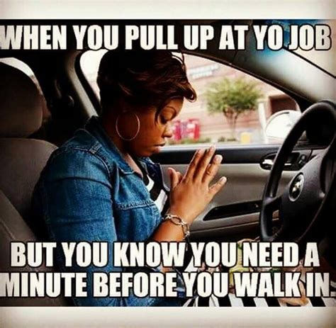 Funny Memes About Driving - 465 best work is slowly killing me images on pinterest