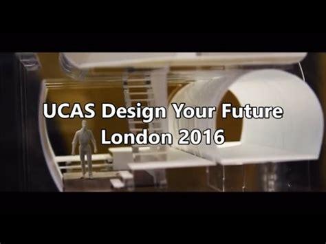 ucas design event ucas design your future excel london 2016 youtube