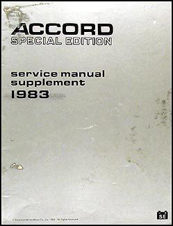 vehicle repair manual 1983 honda accord user handbook 1983 honda accord special edition repair shop manual supplement original