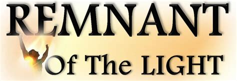 the remnant on the remnant of the light ministry
