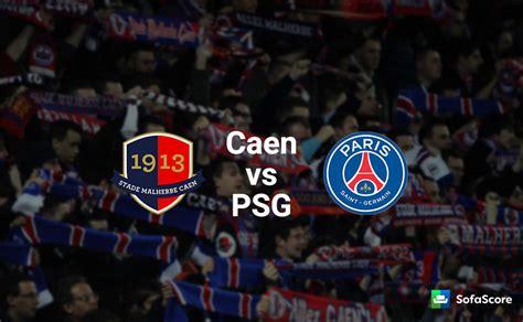 caen league table caen vs psg match preview tv live information