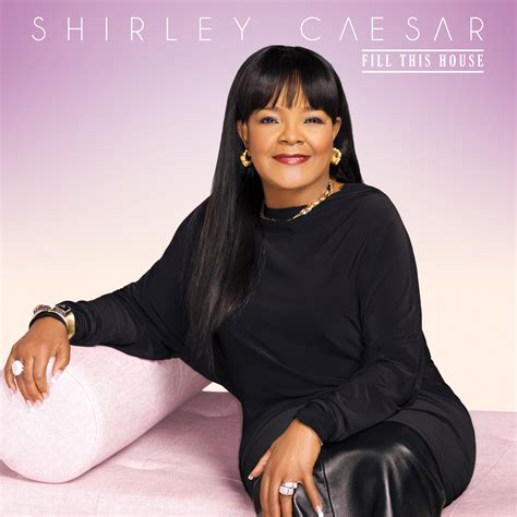 new house music cd gospel legend shirley caesar releases new album fill this house music breathecast