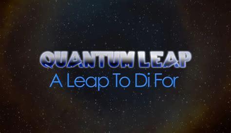 theme song quantum leap quantum leap a leap to di for quantum leap wiki