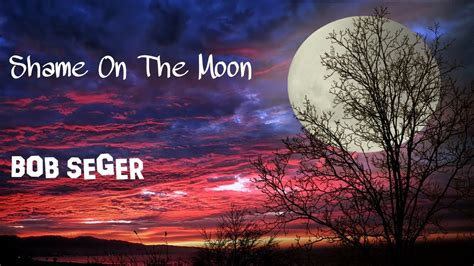 bob seger shame on the moon shame on the moon bob seger the silver bullet band