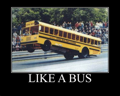 School Bus Meme - image 181486 like a boss know your meme