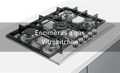 cocina encimera gas encimeras a gas de vitrokitchen decubrelas