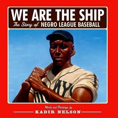 we are the story of the negro league baseball the ship hey teacher teacher