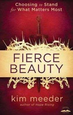 libro fierce beauty preserving the fierce beauty choosing to stand for what matters most by kim meeder paperback barnes noble 174