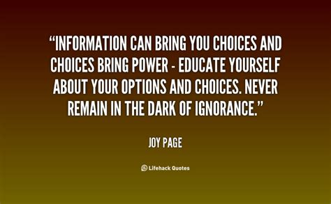 information can bring you choices and choices bring power