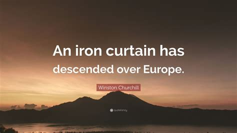 an iron curtain has descended winston churchill quote an iron curtain has descended