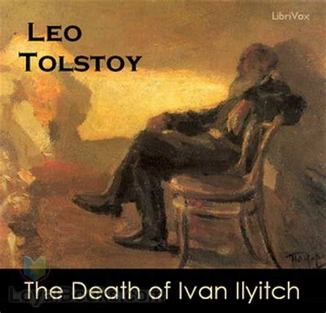 the death of ivan the death of ivan ilyitch by leo tolstoy free at loyal books