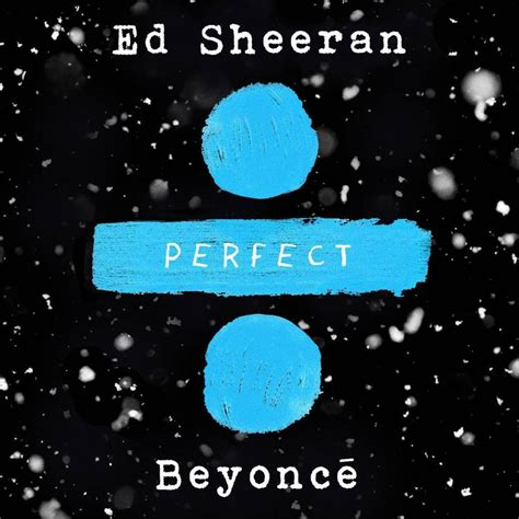 Ed Sheeran Perfect Duet Lirik | ed sheeran beyonce perfect duet lyrics genius lyrics