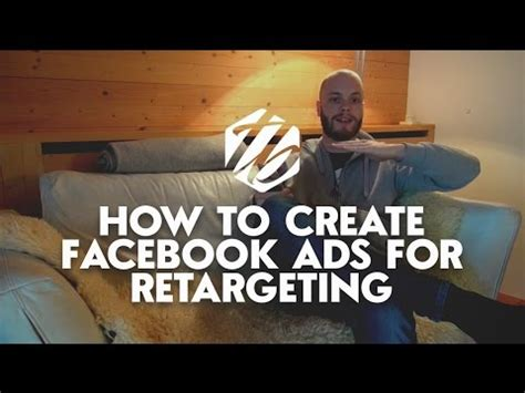 tutorial facebook ads forobeta facebook retargeting tutorial how to retarget facebook