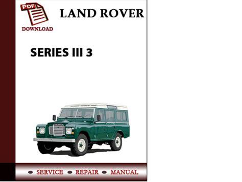 land rover series iii  workshop service repair manual