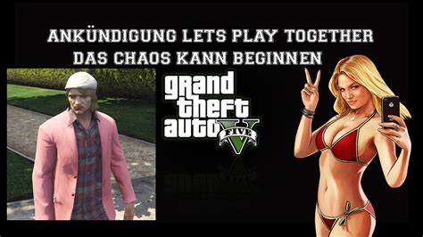 Stelan Lets Play Together lets play together gta 5 pc lasst das chaos beginnen