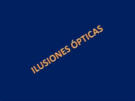ilusiones opticas ppt presentaci 243 n trabajo dise 241 o de ilusiones 243 pticas