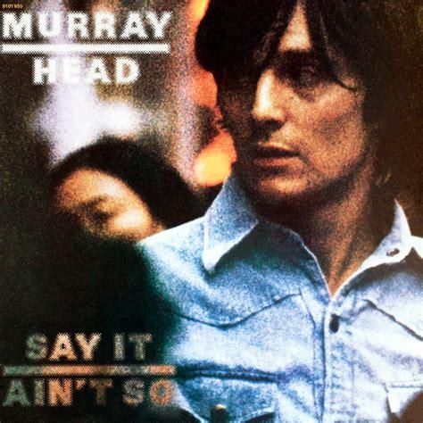say it aint so murray head music fanart fanart tv