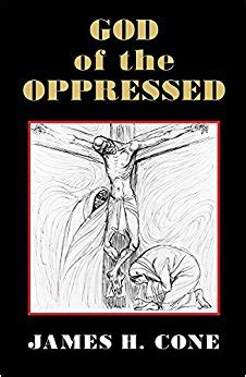 themes by james liberation god of the oppressed james h cone 9781570751585 amazon