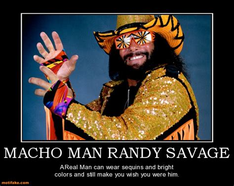 Macho Man Memes - macho man quotes like success