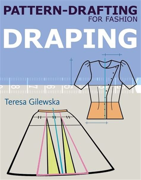 pattern drafter online pattern drafting for fashion draping teresa gilewska a
