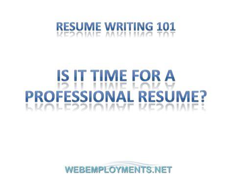 webemployments net resume writing 101