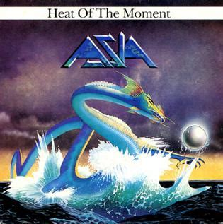 asia heat of the moment heat of the moment