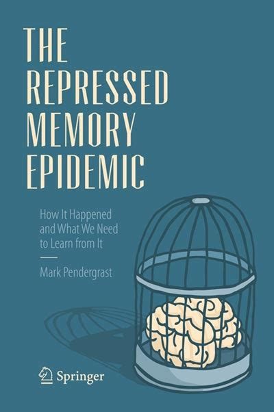 memory warp how the myth of repressed memory arose and refuses to die books skeptic 187 reading room 187 psychology s unhealed wound