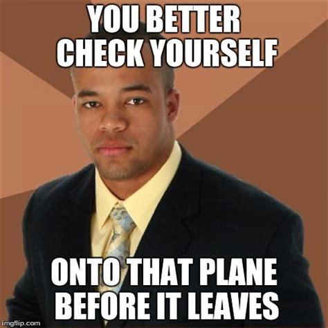Check In Meme - successful black man meme imgflip