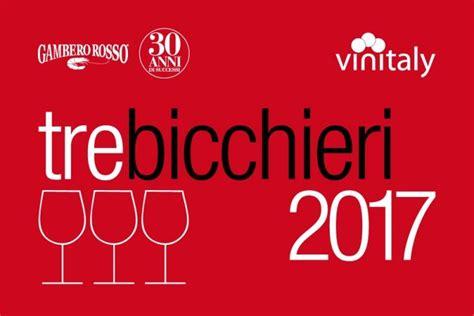 due bicchieri gambero rosso tre bicchieri al vinitaly 2017 il 9 aprile a verona la