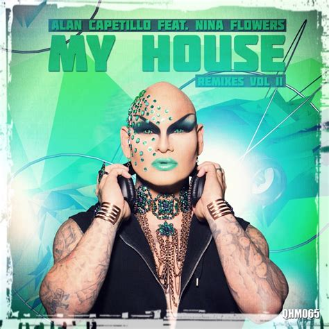 flowers house music my house remixes vol 2 by alan capetillo feat nina flowers on mp3 wav flac aiff