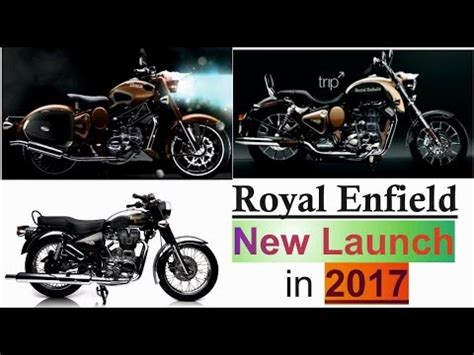 royal enfield new launch 2017 in india royal enfield new launch bike in 2017 by bullet guru new