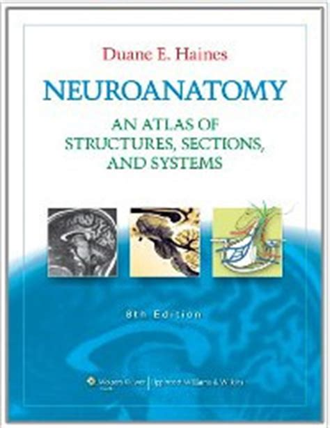 neuroanatomy an atlas of structures sections and systems neuroanatomy med student books