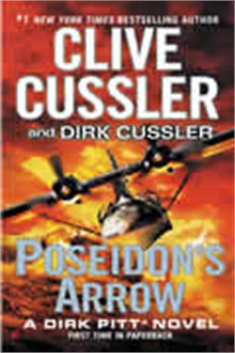 poseidons arrow dirk pitt clive cussler author of the dirk pitt 174 novels the numa 174 files the isaac bell adventures the