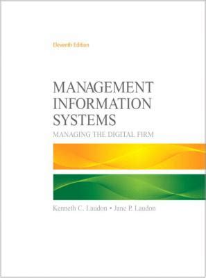 management information systems managing the digital firm books management information systems by kenneth c laudon