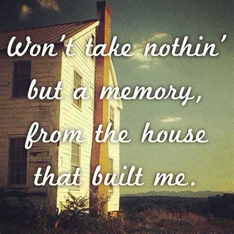 the house that built me the house that built me this is country music pinterest